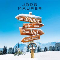 Müller Schreibwaren Fachgeschäft in Eppingen: Im Schnee wird nur dem Tod nicht kalt - der neu Alpenkrimi Jörg Maurer