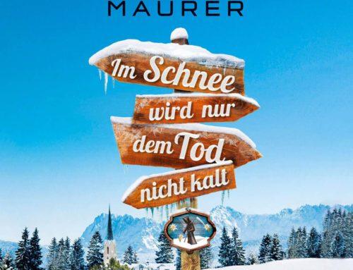 Jörg Mauerer: Im Schnee wird nur dem Tod nicht kalt